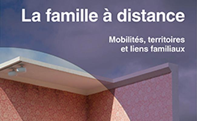 La famille à distance - Mobilités, territoires et liens familiaux