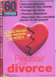 60 millions de consommateurs sort un numéro Hors-Série Mars-Avril 2007 : Réussir son divorce