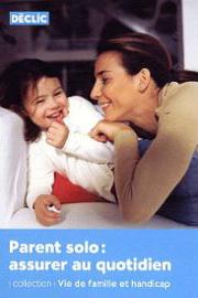 Parent solo : assurer au quotidien