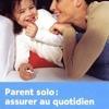 Parent solo : assurer au quotidien, dans la collection vie de famille et handicap