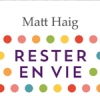 Rester en vie de Matt Haig