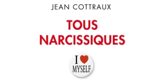 Sommes-nous tous des narcissiques en puissance ?