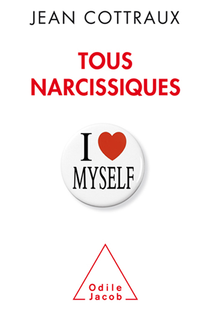 Tous narcissiques de Jean Cottraux