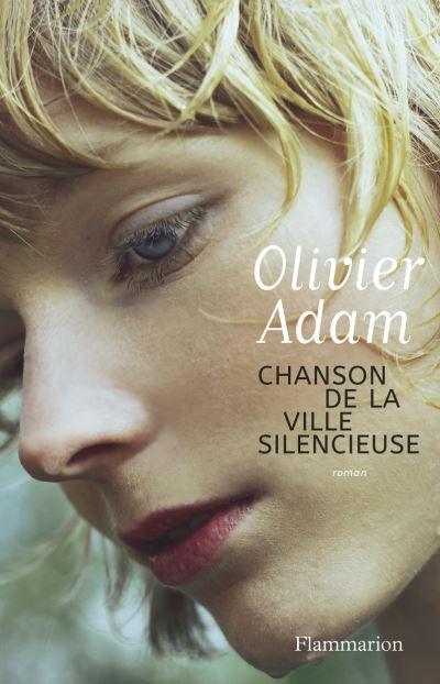 Chanson de la ville silencieuse d'Olivier Adam