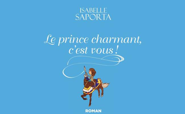 Le Prince charmant, c'est vous ! Isabelle Saporta