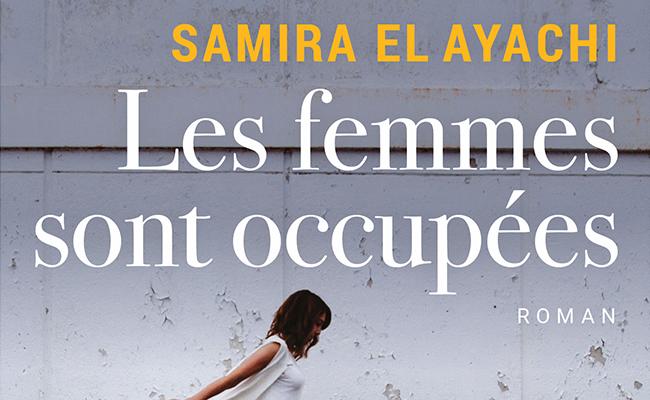 Samira El Ayachi Les femmes sont occupées
