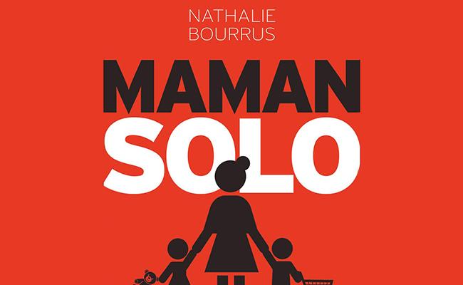 Maman solo, Les oubliées de la République de Nathalie Bourrus