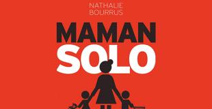 Maman solo, un déni de justice selon Nathalie Bourrus