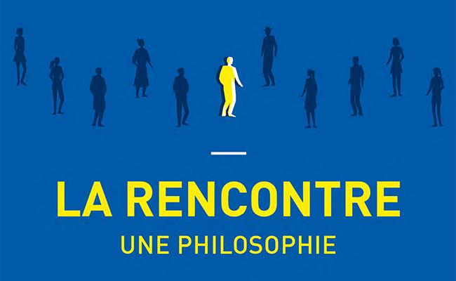 La rencontre, une philosophie de Charles Pépin