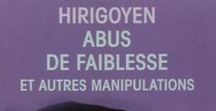 Abus de faiblesse et autres manipulations de Marie-France HIRIGOYEN