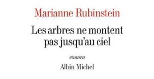 Les arbres ne montent pas jusqu'au ciel de Marianne RUBINSTEIN