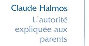 L'autorité expliquée aux parents de Claude HALMOS