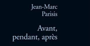 Avant, pendant, après de Jean-Marc PARISIS