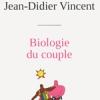 Biologie du couple de Jean-Didier Vincent