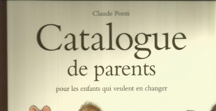 Catalogue de parents pour les enfants qui veulent en changer de Claude PONTI