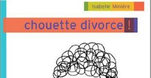 Chouette divorce ! de Isabelle Minière