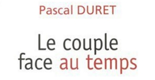 Le couple face au temps de Pascal DURET