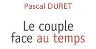 Le couple face au temps de Pascal DURET