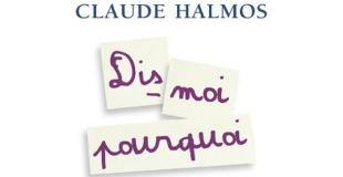 Dis-moi pourquoi : Parler à hauteur d'enfant de Claude HALMOS