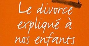 Le divorce expliqué à nos enfants de Patricia Lucas et Stéphane Leroy