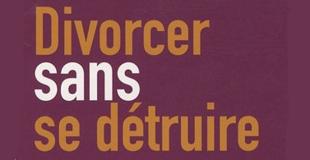 Divorcer sans se détruire de Yves LE CORRE
