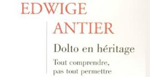 Dolto en héritage de Edwige ANTIER