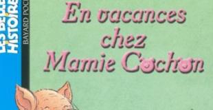En vacances chez Mamie Cochon de Marie-Agnès GAUDRAT et Colette CAMIL