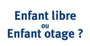Enfant libre ou Enfant otage ? de Jacques BIOLLEY