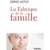 La fabrique de la famille de Serge Hefez