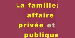 La famille : affaire privée et publique de Michel GODET et Evelyne SULLEROT