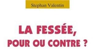 La fessée, pour ou contre de Stéphan VALENTIN