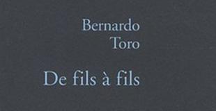 De fils à fils de Bernardo TORO