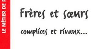 Frères et Soeurs, complices et rivaux... de Régine SCELLES