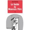 Le guide du mauvais père (tome 3) de Guy Delisle