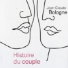 Histoire du couple de Jean-Claude Bologne
