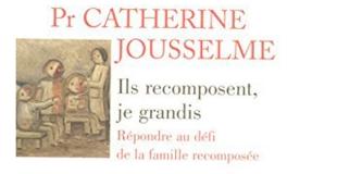 Ils recomposent, je grandis de Catherine JOUSSELME