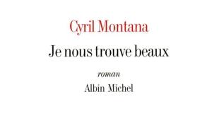 Je nous trouve beaux de Cyril MONTANA