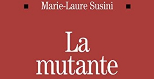 La Mutante de Marie-Laure Susini