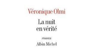 La nuit en vérité de Véronique Olmi