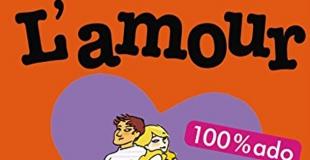 L'Amour 100 % ado de Noélie VIALLET et Stéphane CLERGET