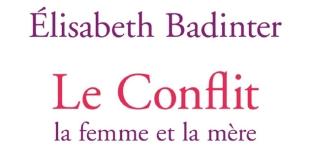 Le conflit d'Elisabeth BADINTER