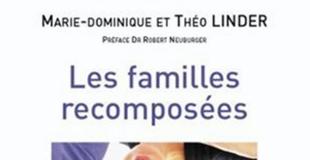 Familles recomposées, guide pratique de Marie-Dominique LINDER, Théo LINDER