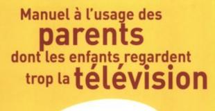 Manuel à l'usage des parents dont les enfants regardent trop la télévision de Serge TISSERON