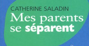Mes parents se séparent de Catherine Saladin et Véronique Deiss