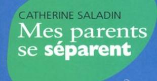 Mes parents se séparent de Catherine Saladin et Véronique Deiss