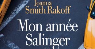Mon Année Salinger de Joanna Smith-Rakoff