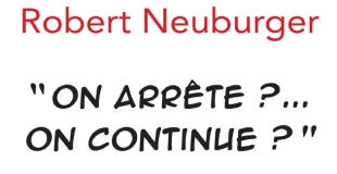 On arrête ?... on continue ? : Faire son bilan de couple de Robert Neuburger