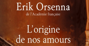 L'origine de nos amours de Erik Orsenna