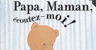 Papa, Maman, écoutez-moi ! de Marie Wabbes