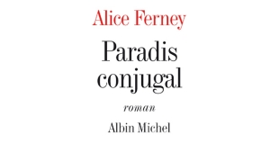 Paradis conjugal de Alice FERNEY